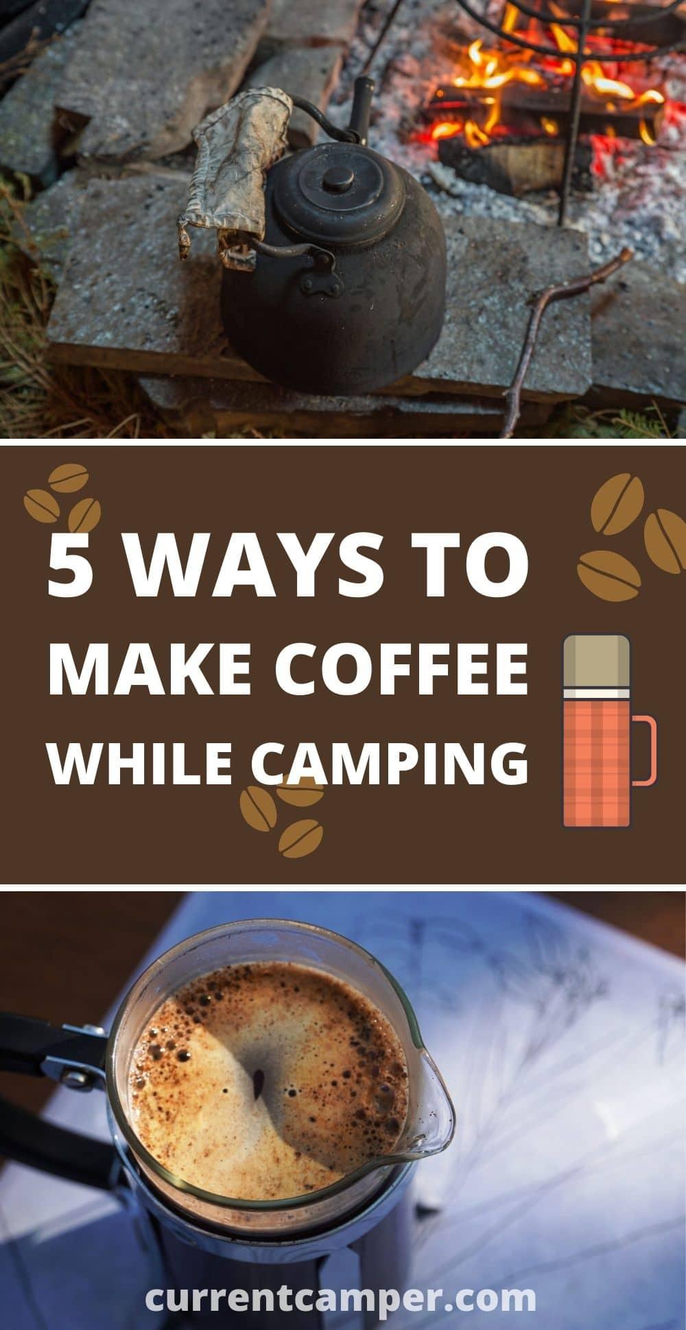 5 ways to make coffee while camping