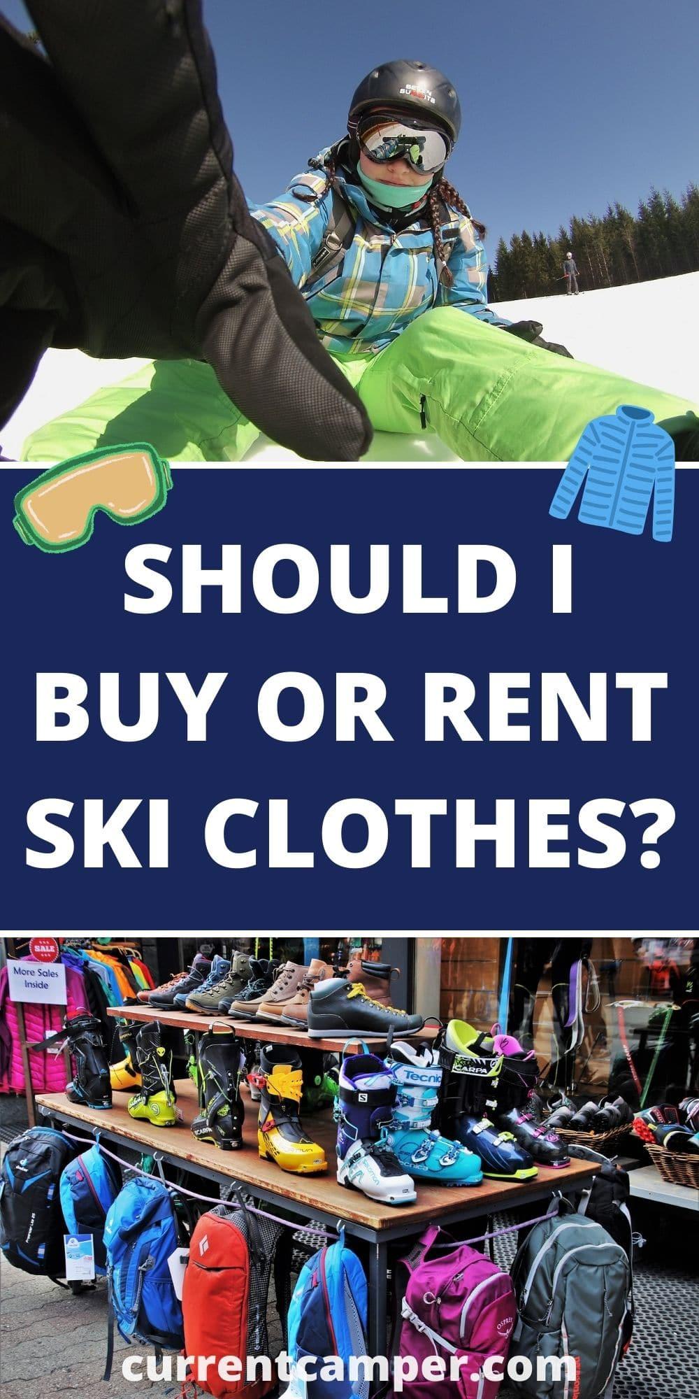 should I buy or rent ski clothes