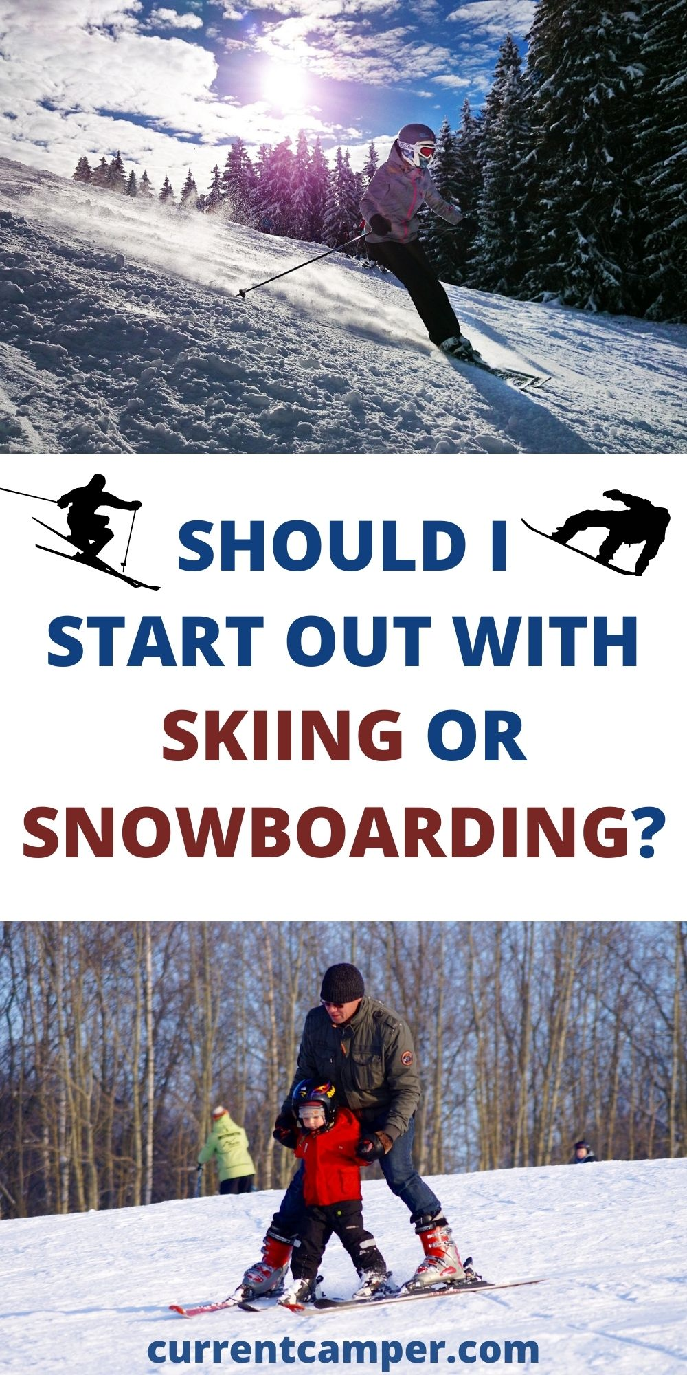 should I start out with skiing or snowboarding?